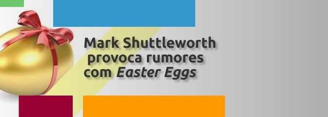 "Mark Shuttleworth provoca rumores com ""Easter Eggs"""