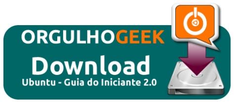 Clique e faça o download do livro Ubuntu - Guia do Iniciante 2.0