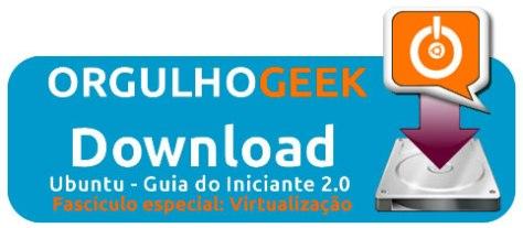 Download do capítulo especial do livro Ubuntu - Guia do Iniciante 2.0 - Virtualização