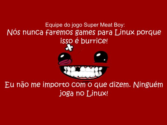 Mais sobre Super Meat Boy: desenvolvedores têm aversão ao Linux